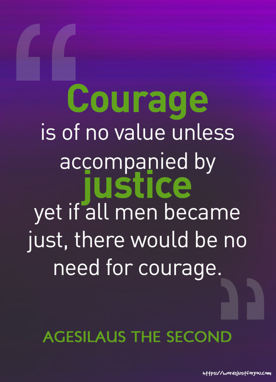 Famous Quotes by Agesilaus II about Courage and Justice