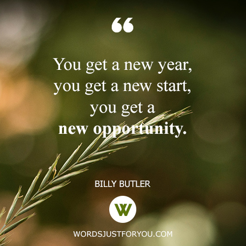New Year Quote by Billy Butler